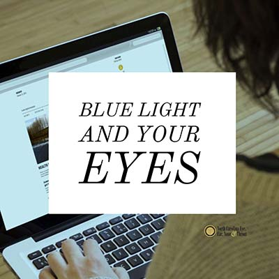 Blue Light and Your Eyes